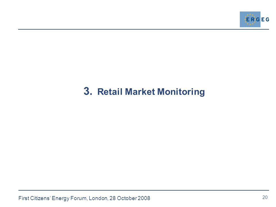 20 First Citizens' Energy Forum, London, 28 October Retail Market Monitoring
