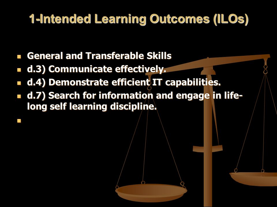 1-Intended Learning Outcomes (ILOs) General and Transferable Skills General and Transferable Skills d.3) Communicate effectively.