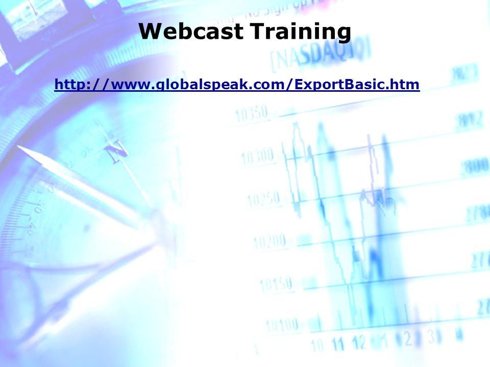 Webcast Training http://www.globalspeak.com/ExportBasic.htm
