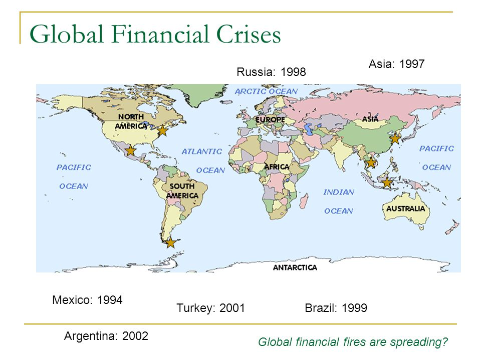 Global Financial Crises Global financial fires are spreading.