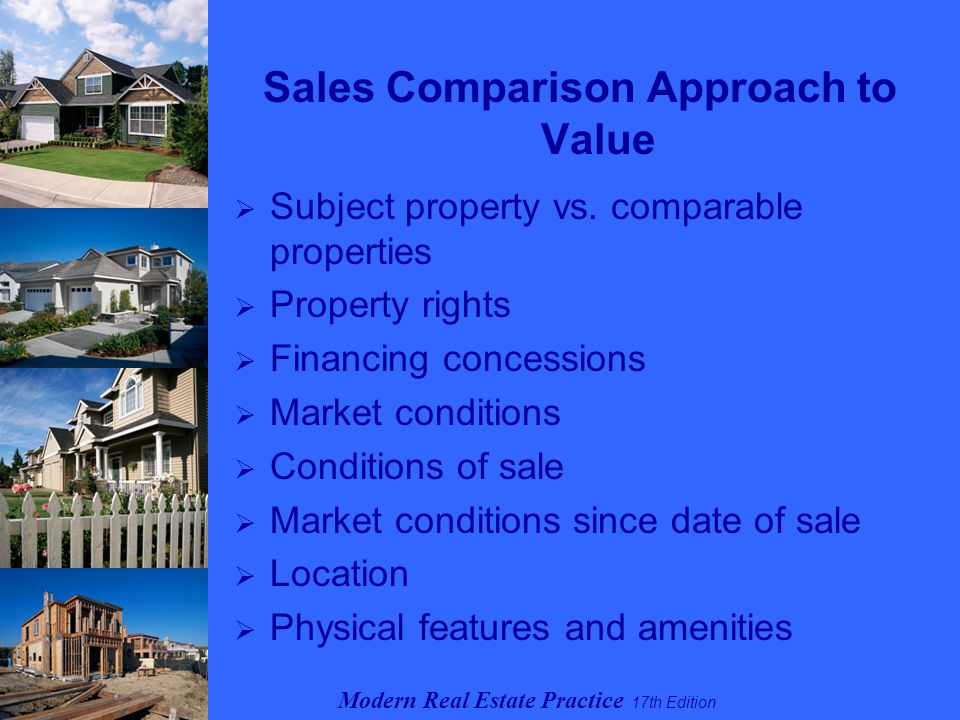 Modern Real Estate Practice 17th Edition Sales Comparison Approach to Value  Subject property vs.