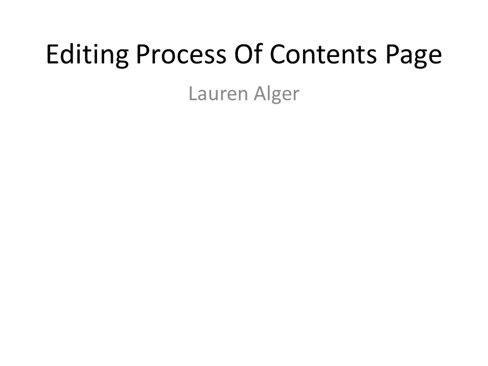 Editing Process Of Contents Page Lauren Alger
