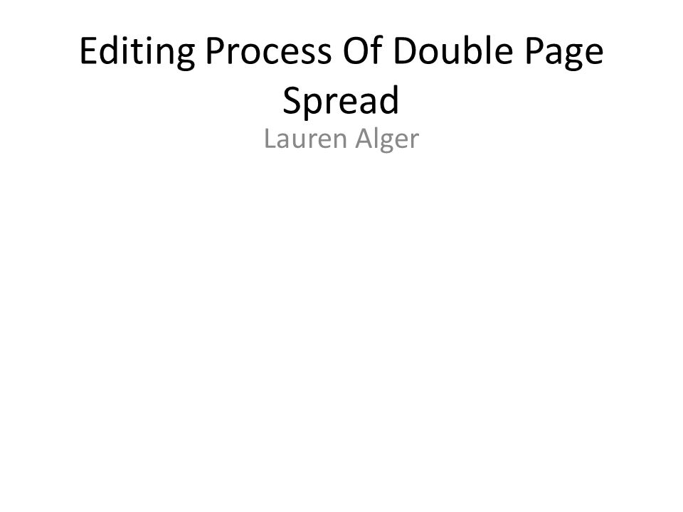 Editing Process Of Double Page Spread Lauren Alger