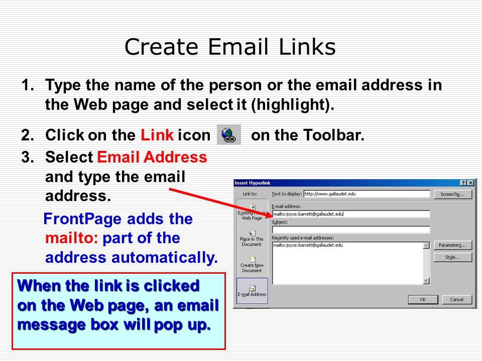 Create  Links 1.Type the name of the person or the  address in the Web page and select it (highlight).