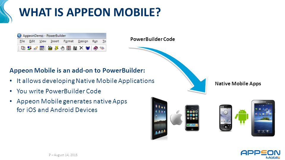 7 – August 14, 2015 WHAT IS APPEON MOBILE.