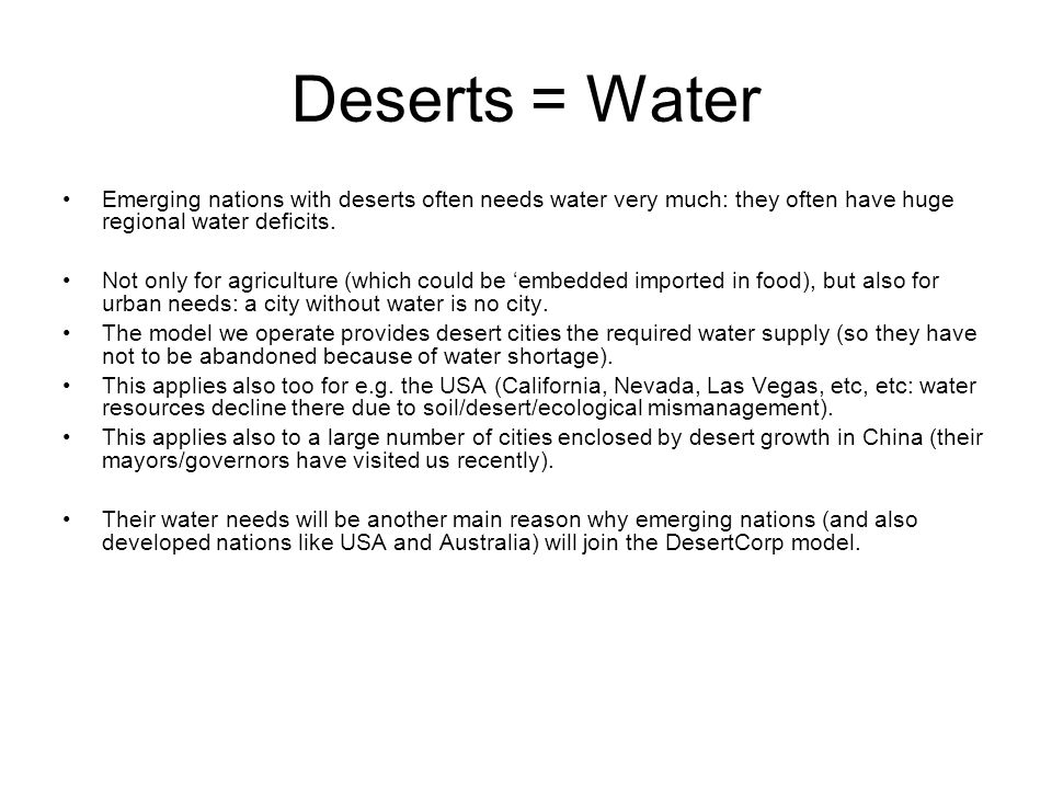 Deserts = Water Emerging nations with deserts often needs water very much: they often have huge regional water deficits.