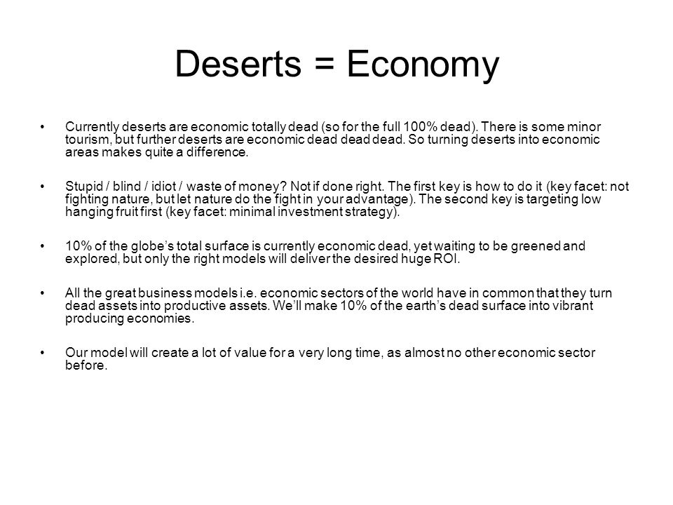 Deserts = Economy Currently deserts are economic totally dead (so for the full 100% dead).