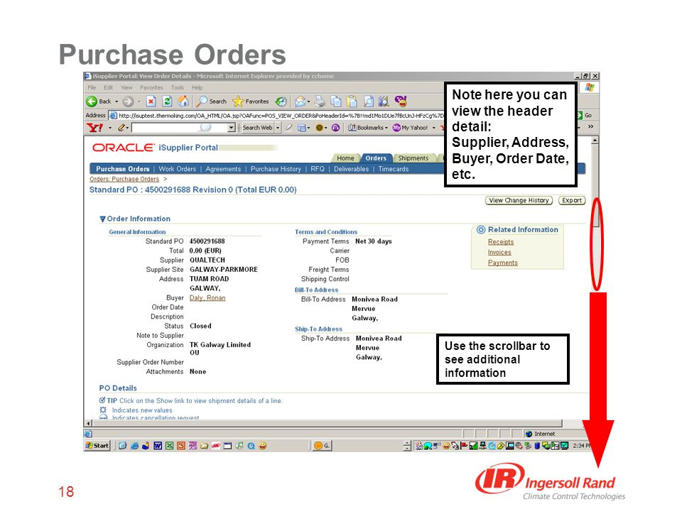 18 Purchase Orders Note here you can view the header detail: Supplier, Address, Buyer, Order Date, etc.