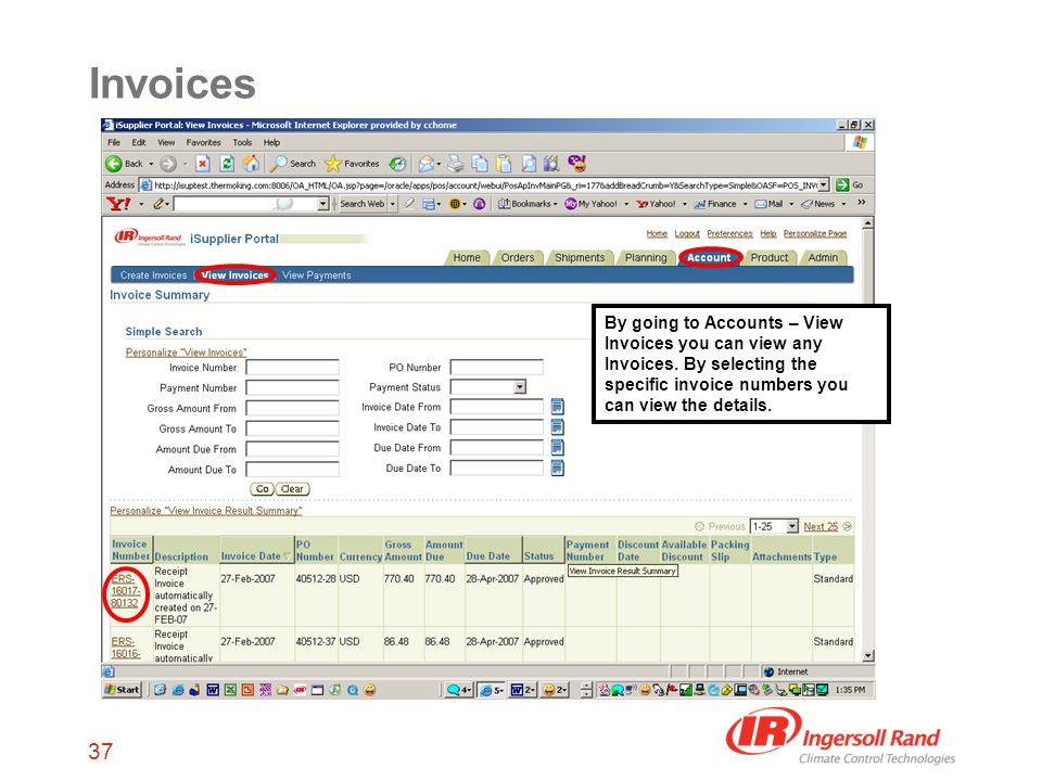 37 Invoices By going to Accounts – View Invoices you can view any Invoices.