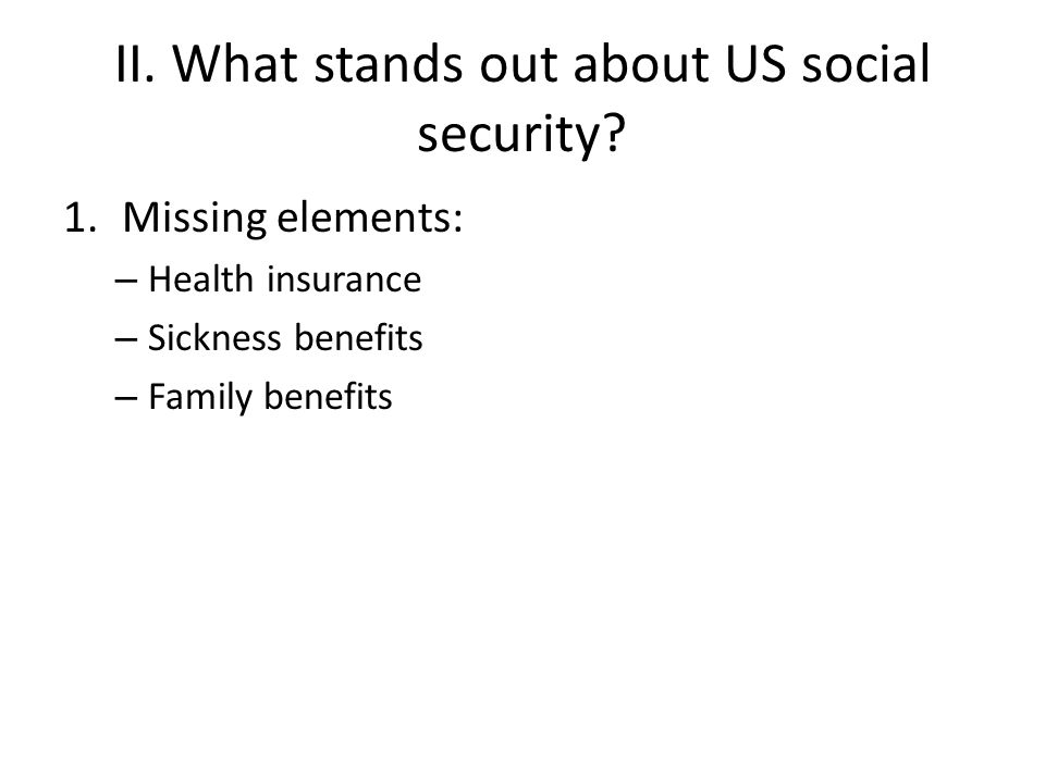 II. What stands out about US social security.