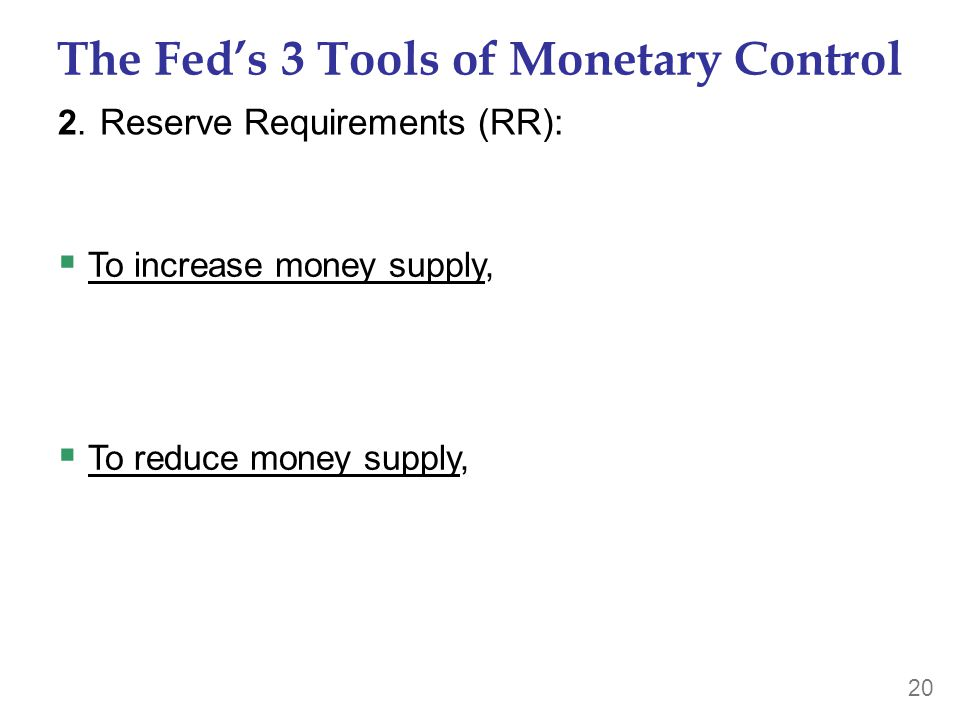 20 The Fed's 3 Tools of Monetary Control 2.