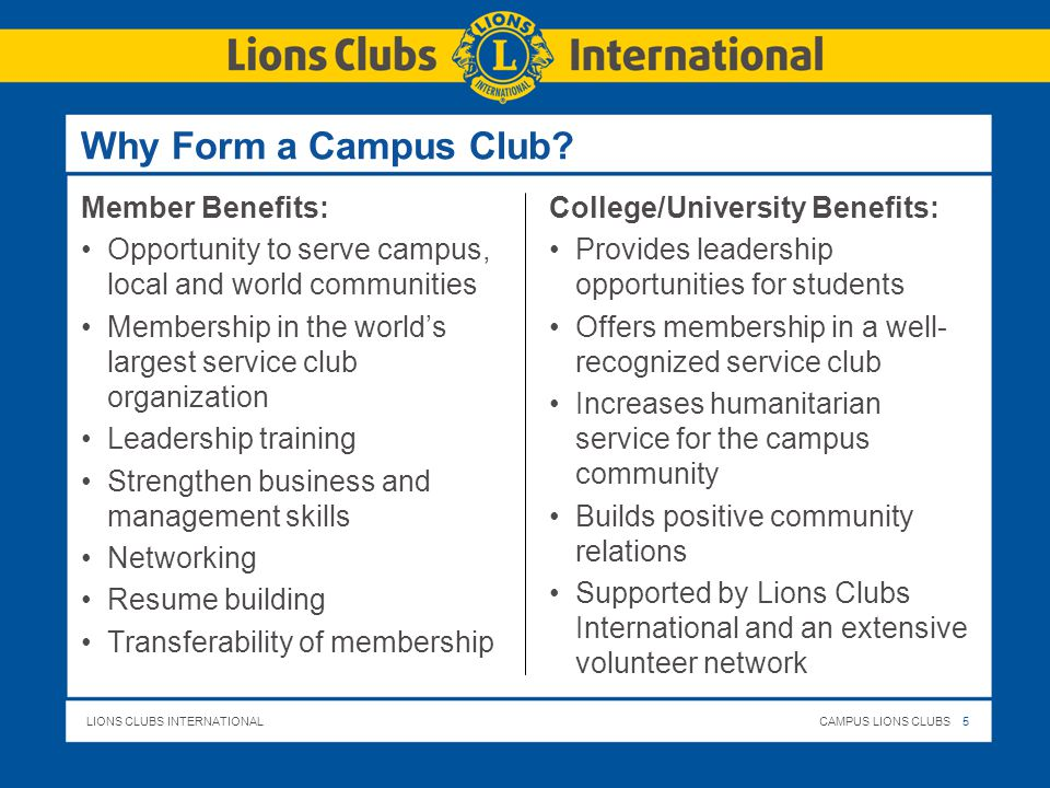 LIONS CLUBS INTERNATIONALCAMPUS LIONS CLUBS 5 Why Form a Campus Club.