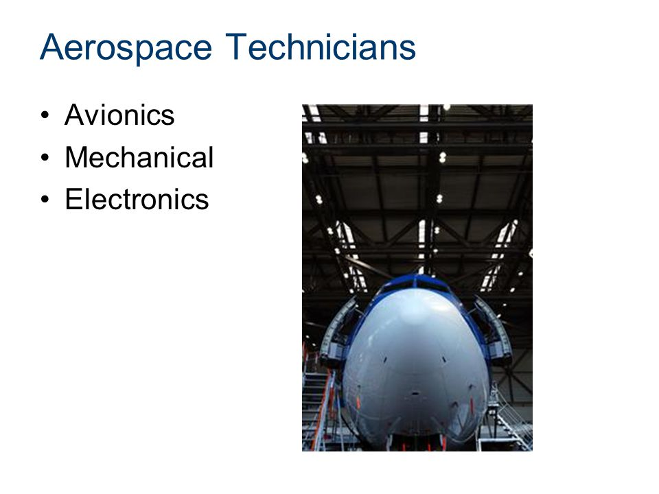 Aerospace Technicians Avionics Mechanical Electronics