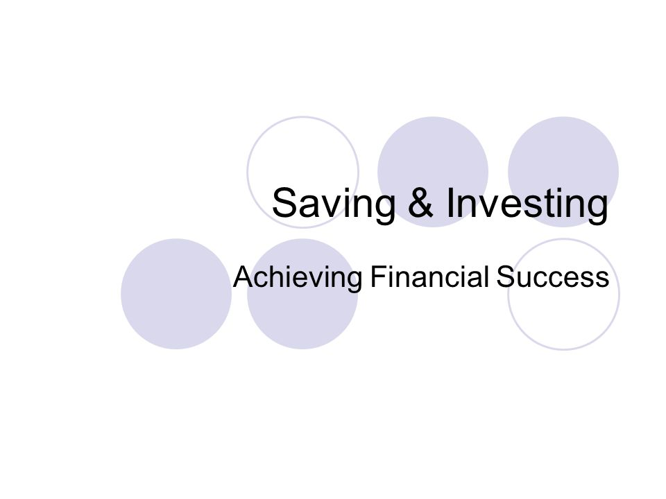 Saving & Investing Achieving Financial Success