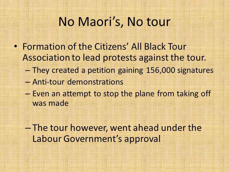 No Maori's, No tour Formation of the Citizens' All Black Tour Association to lead protests against the tour.
