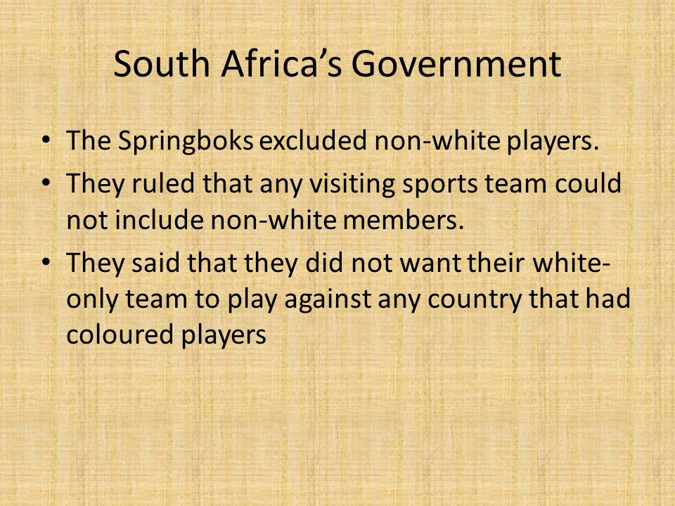 South Africa's Government The Springboks excluded non-white players.