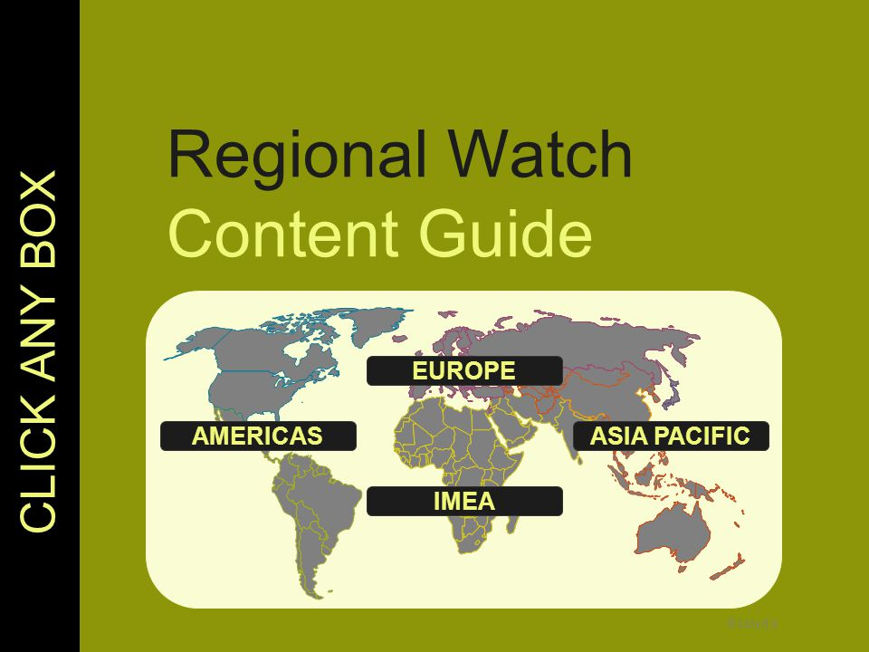 © Lloyd's Regional Watch Content Guide CLICK ANY BOX AMERICAS IMEA EUROPE ASIA PACIFIC