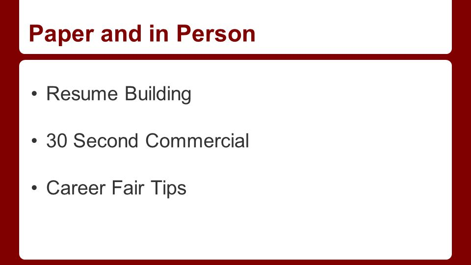 Paper and in Person Resume Building 30 Second Commercial Career Fair Tips