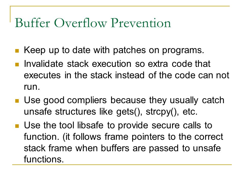 Buffer Overflow Prevention Keep up to date with patches on programs.