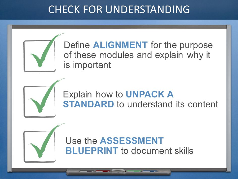 Alignment introduction and purpose define alignment for the these modules and explain why it is important explain how to unpack a standard to understand its content use the assessment blueprint to document skills malvernweather Images