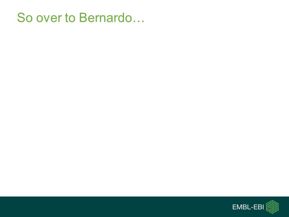 So over to Bernardo…