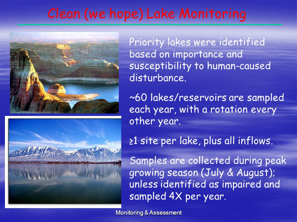 Monitoring & Assessment Clean (we hope) Lake Monitoring Priority lakes were identified based on importance and susceptibility to human-caused disturbance.
