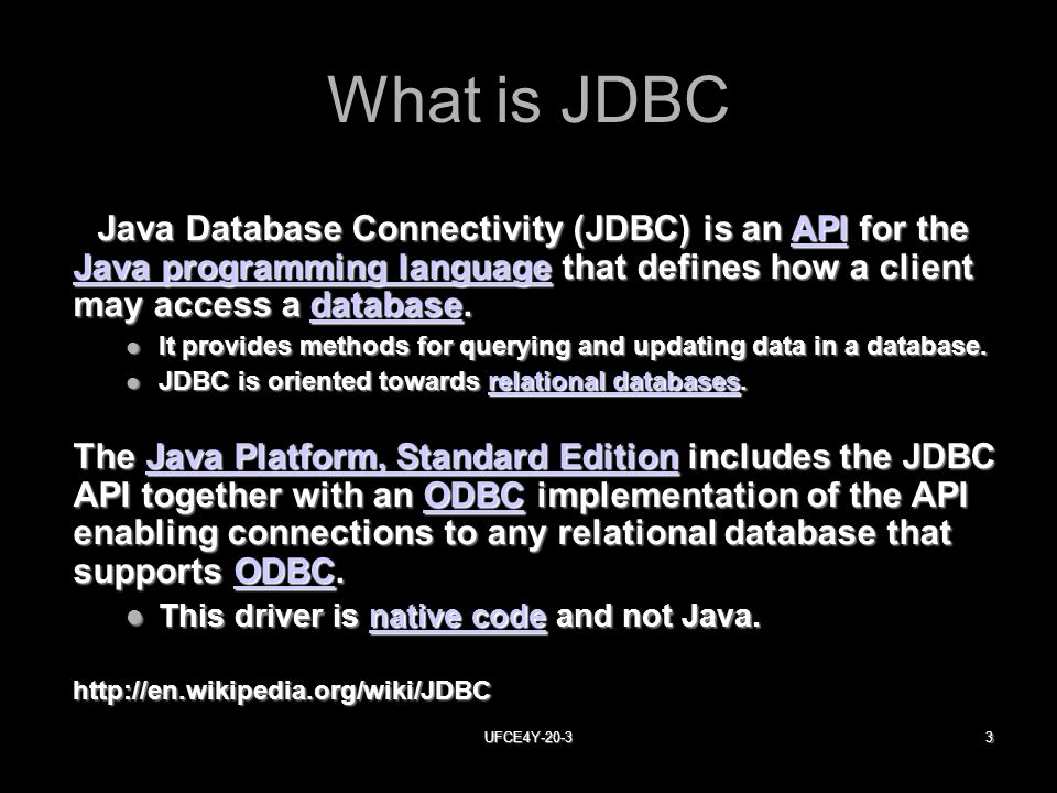 UFCE4Y What is JDBC Java Database Connectivity (JDBC) is an API for the Java programming language that defines how a client may access a database.
