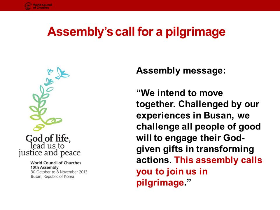 Assembly's call for a pilgrimage Assembly message: We intend to move together.