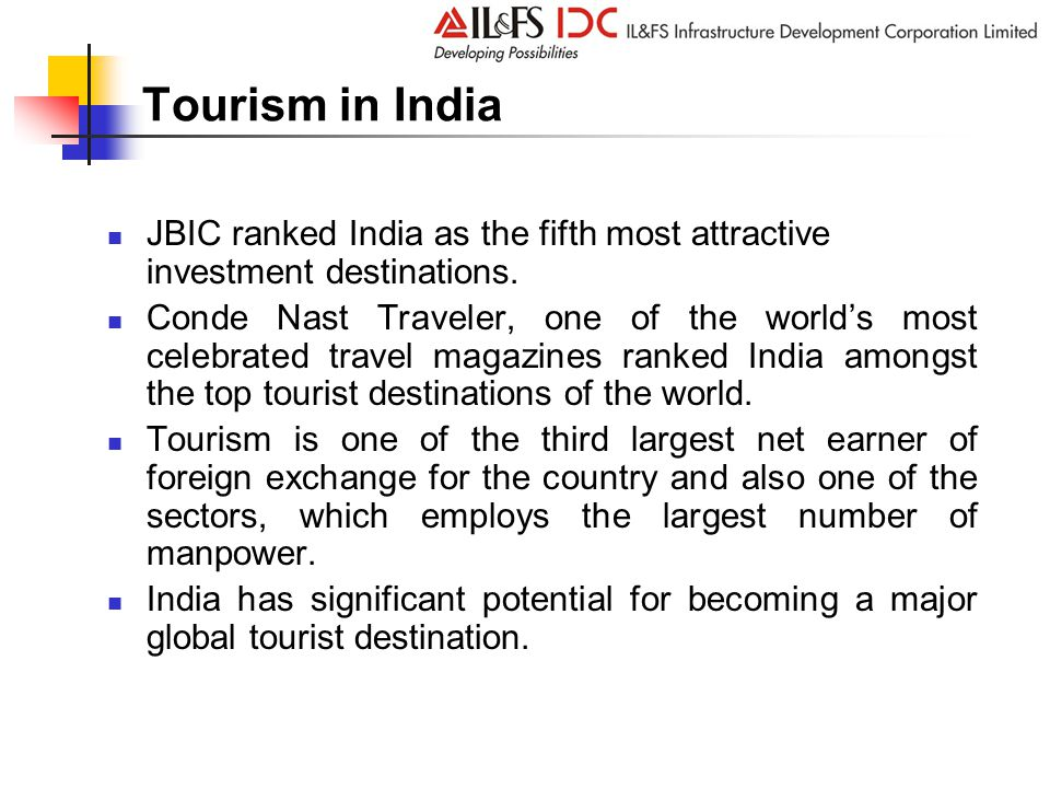 Tourism in India JBIC ranked India as the fifth most attractive investment destinations.