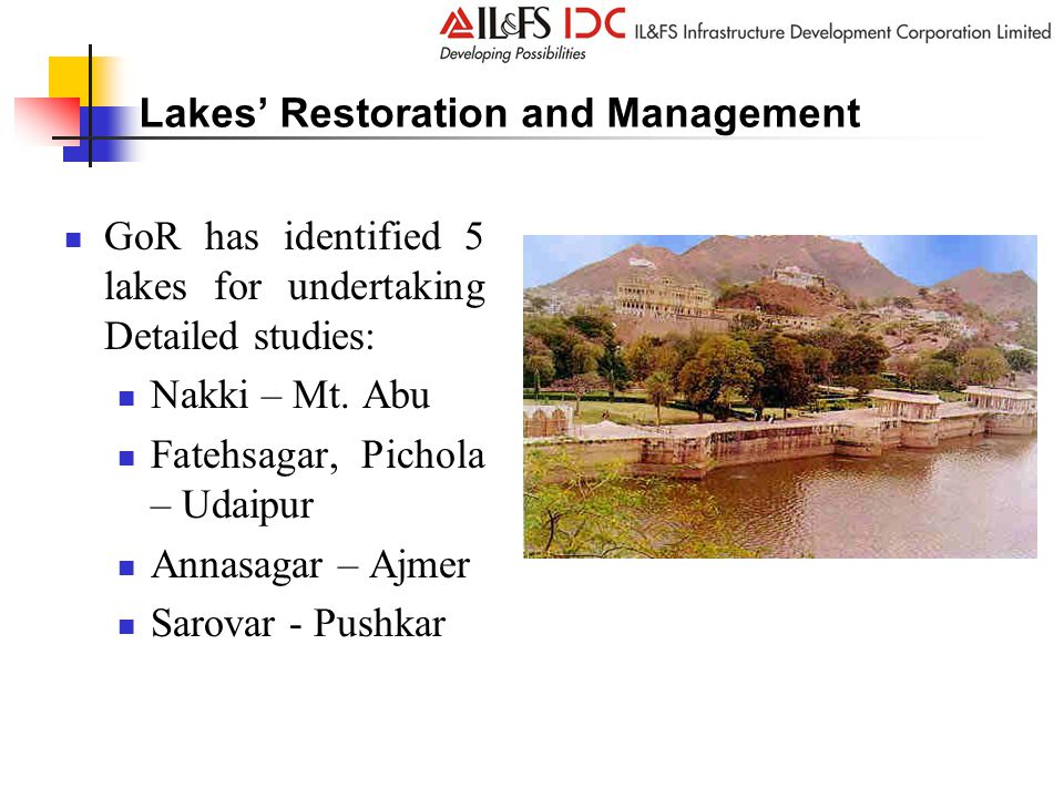 Lakes' Restoration and Management GoR has identified 5 lakes for undertaking Detailed studies: Nakki – Mt.