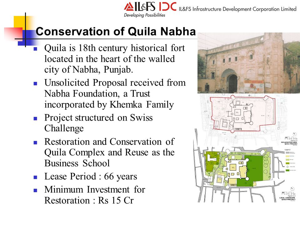 Conservation of Quila Nabha Quila is 18th century historical fort located in the heart of the walled city of Nabha, Punjab.