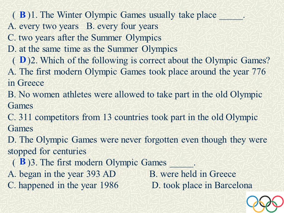 ( )1. The Winter Olympic Games usually take place _____.