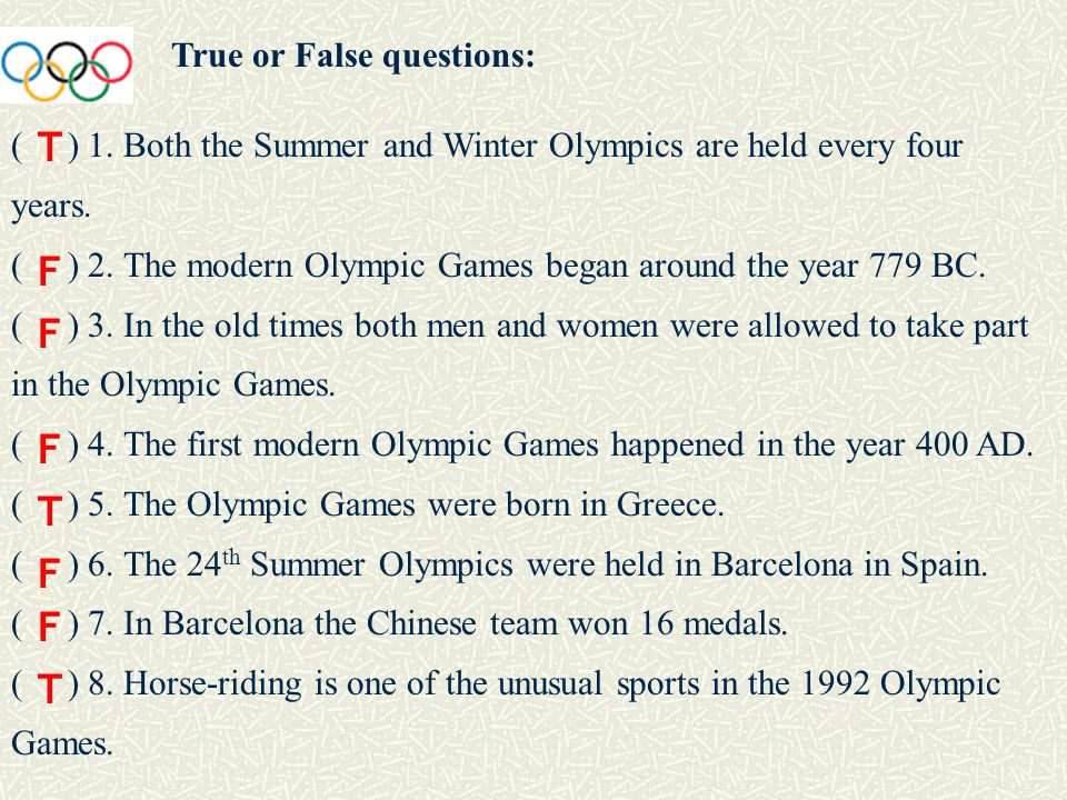 True or False questions: ( ) 1. Both the Summer and Winter Olympics are held every four years.
