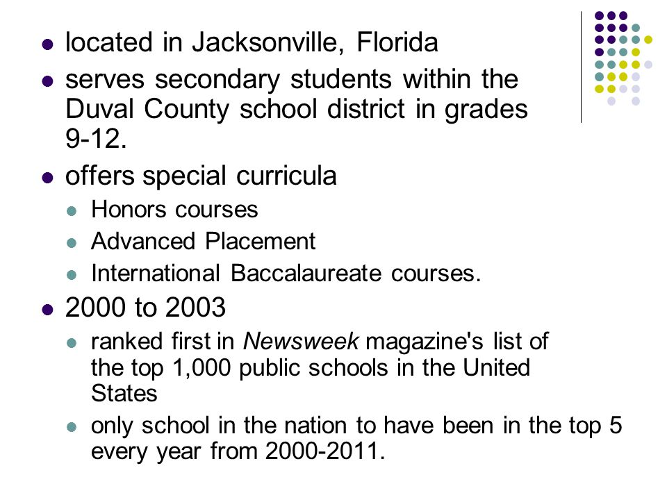 located in Jacksonville, Florida serves secondary students within the Duval  County school district in grades