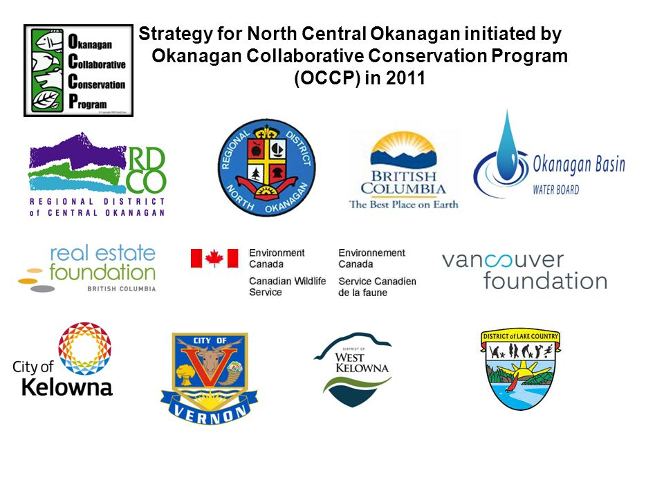Strategy for North Central Okanagan initiated by Okanagan Collaborative Conservation Program (OCCP) in 2011