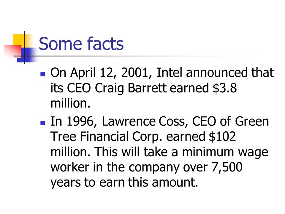 Some facts On April 12, 2001, Intel announced that its CEO Craig Barrett earned $3.8 million.
