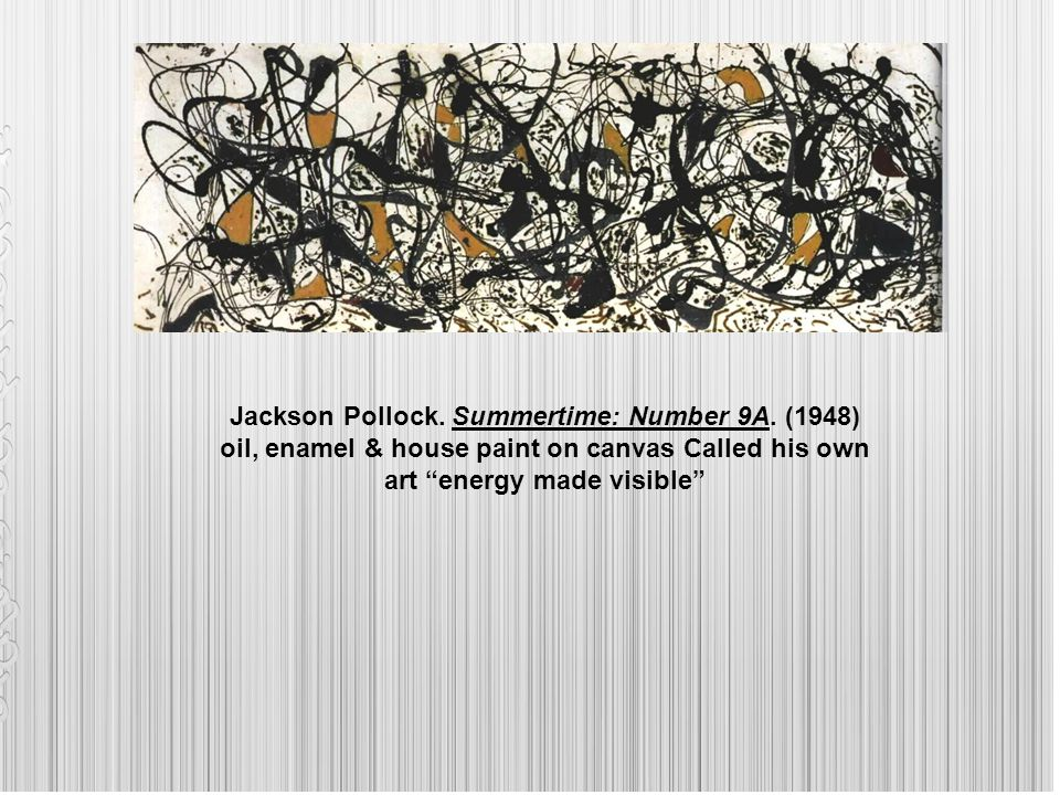 Jackson Pollock. Summertime: Number 9A.