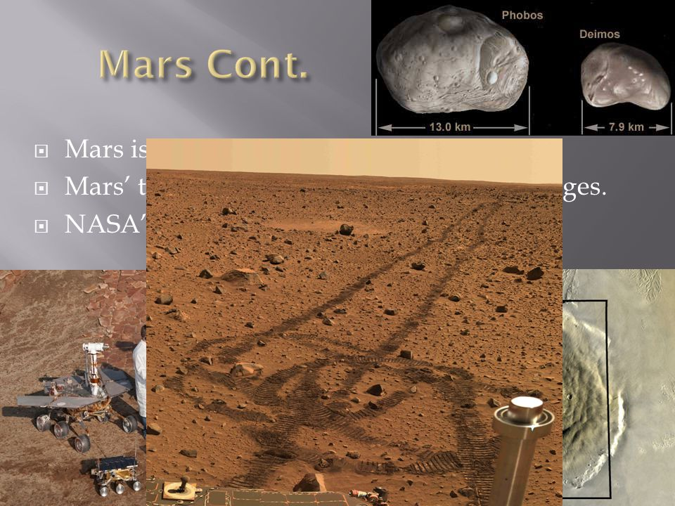  Mars is full of extinct volcanoes.  Mars' tilted axis gives rise to seasonal changes.