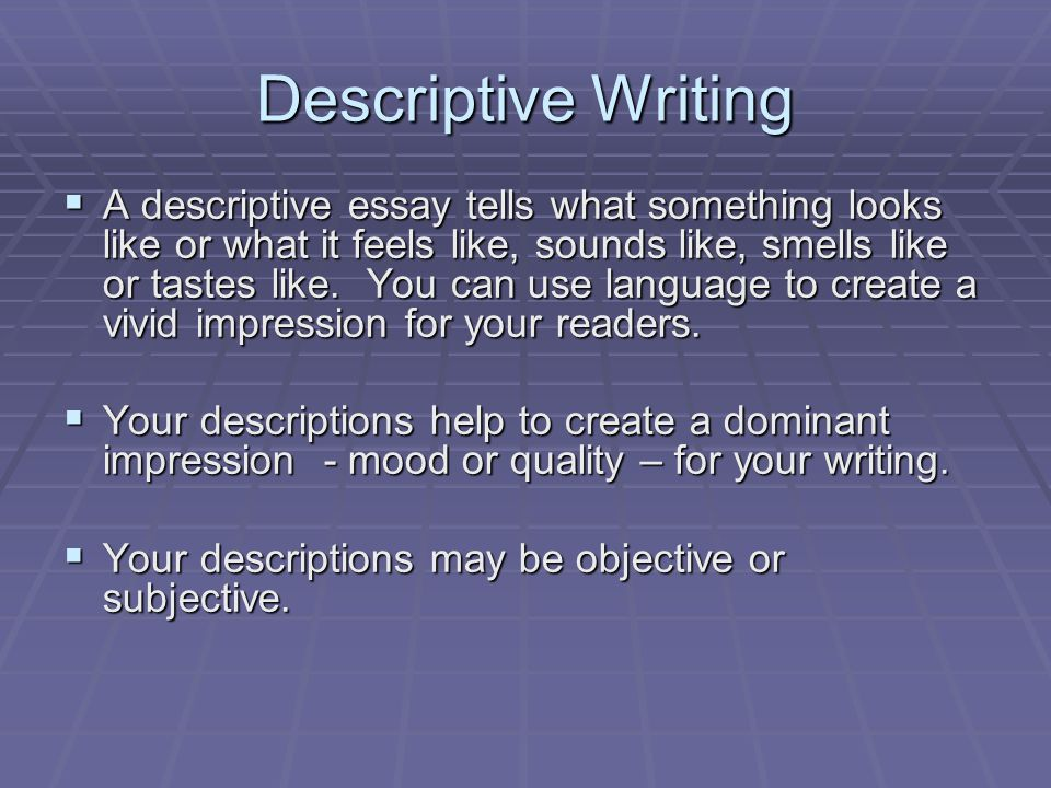 Descriptive Writing A Descriptive Essay Tells What Something