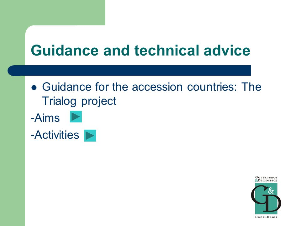 Guidance and technical advice Guidance for the accession countries: The Trialog project -Aims -Activities