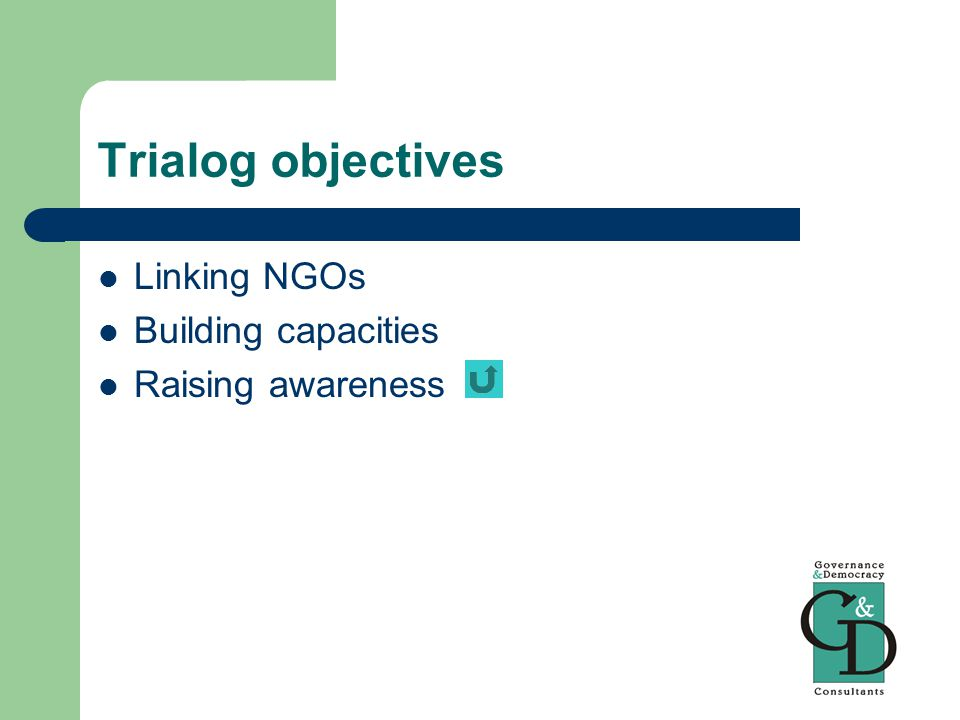 Trialog objectives Linking NGOs Building capacities Raising awareness