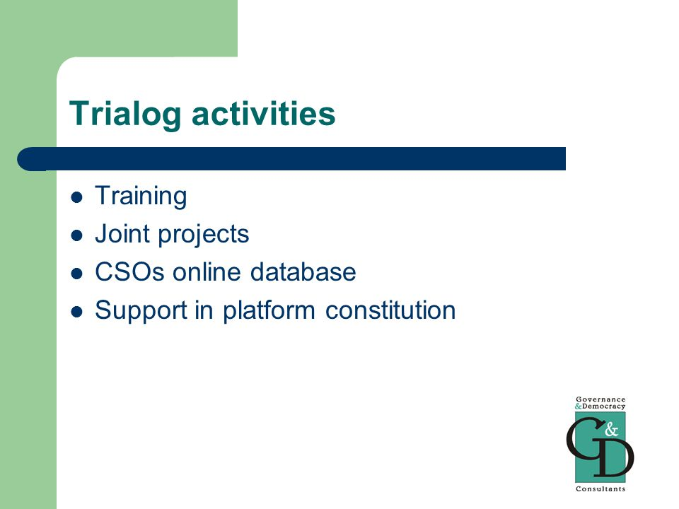 Trialog activities Training Joint projects CSOs online database Support in platform constitution