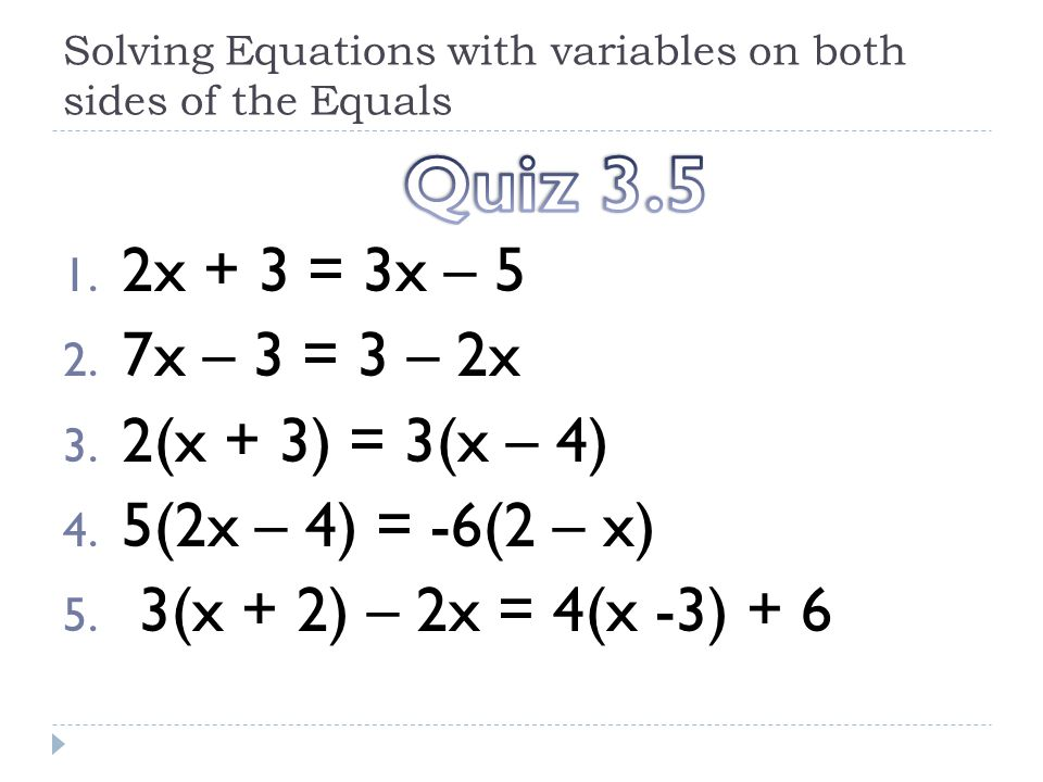 Solving Equations with variables on both sides of the Equals 1.