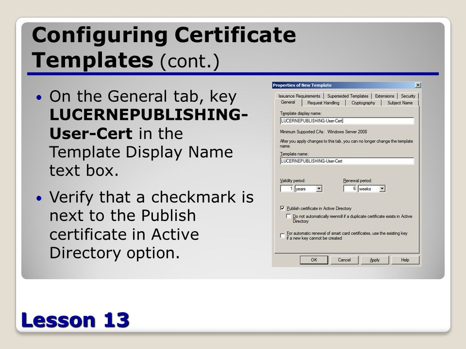 Configuring active directory certificate services lesson ppt download lesson 13 configuring certificate templates cont on the general tab key lucernepublishing yadclub Choice Image