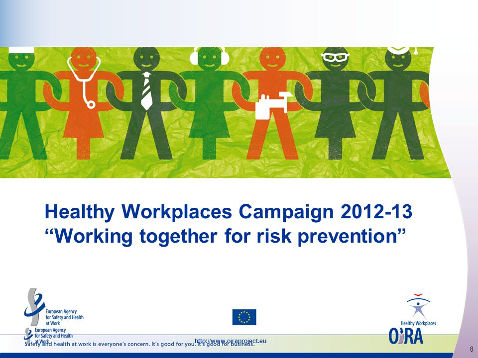 8   Healthy Workplaces Campaign Working together for risk prevention