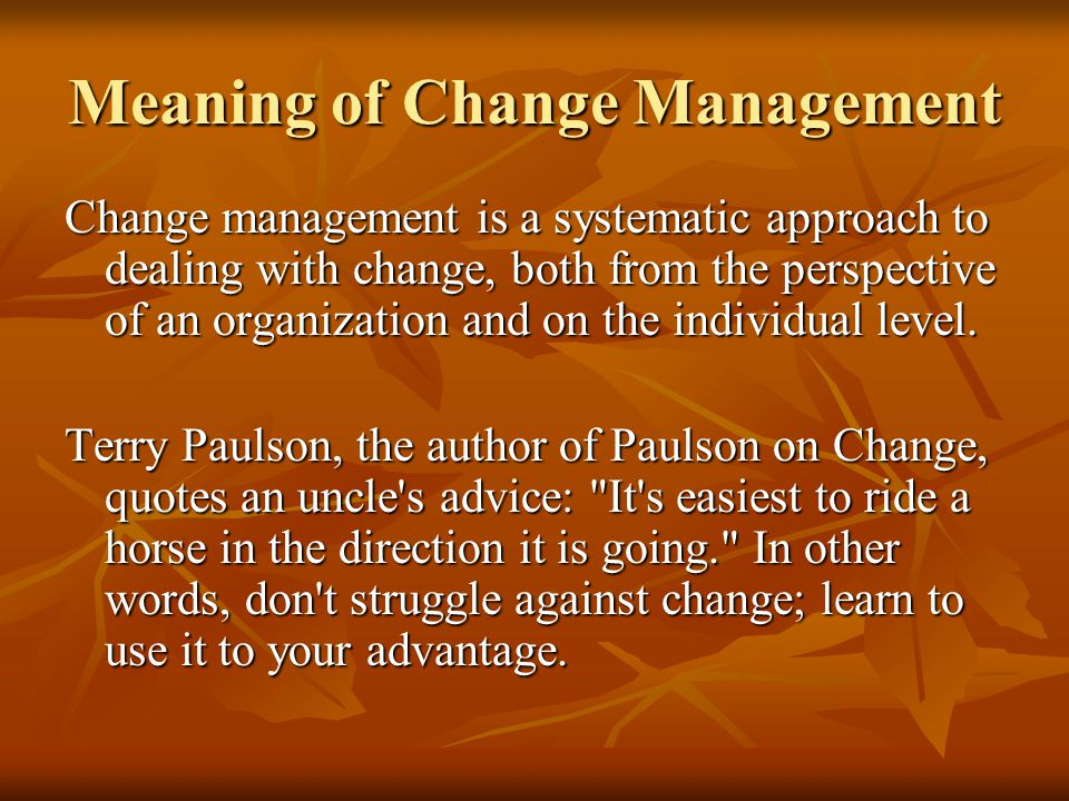 Ordinaire Meaning Of Change Management Change Management Is A Systematic Approach To  Dealing With Change, Both
