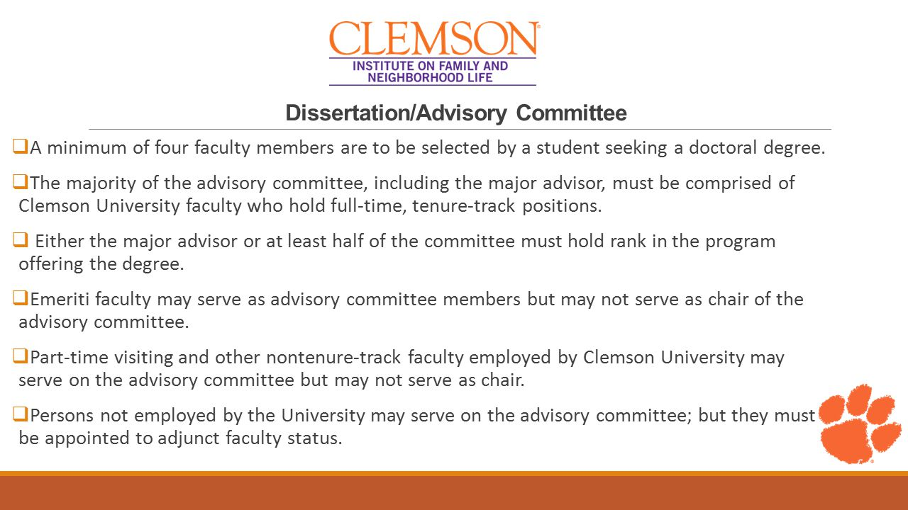 Dissertation/Advisory Committee  A minimum of four faculty members are to be selected by a student seeking a doctoral degree.