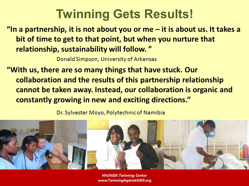 Twinning Gets Results. In a partnership, it is not about you or me – it is about us.