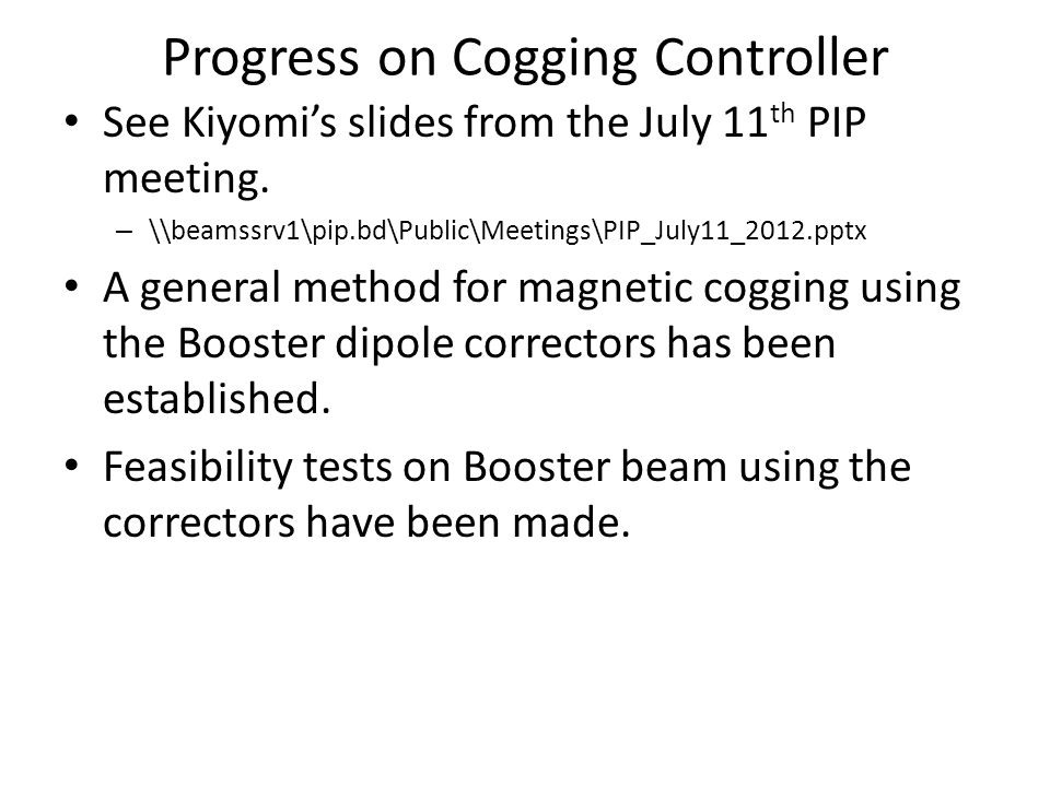 Progress on Cogging Controller See Kiyomi's slides from the July 11 th PIP meeting.