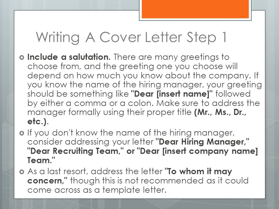 Writing A Cover Letter Step 1  Include a salutation.
